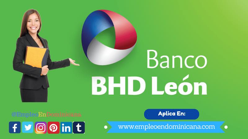 Trabajo en Banco BHD León envia tu hora de vida al banco