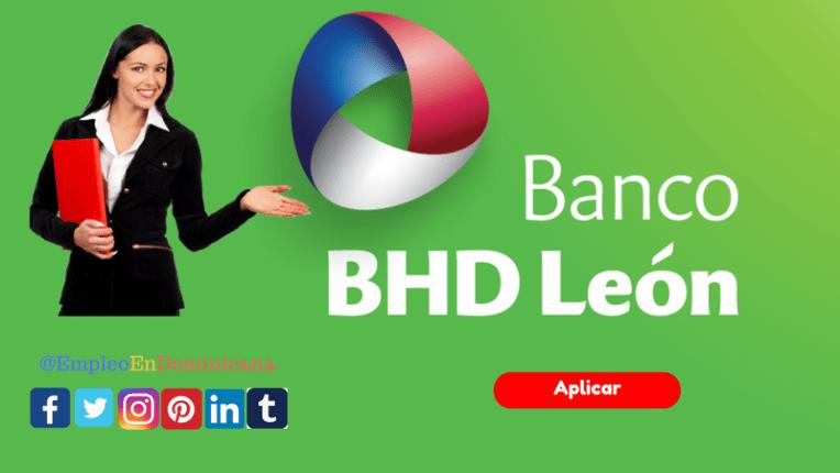Vacante de empleo en Banco BHD León República Dominicana llena la solicitud de empleo