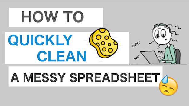 VIDEO: How to Clean a Messy Spreadsheet in under 10 min