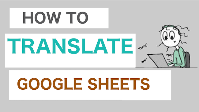 How to Translate Text Quickly (using Google Sheets)