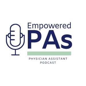 Empowered PAs Physician Assistant Podcast