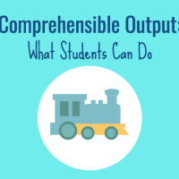 Comprehensible Output ELLs, What Students can Do