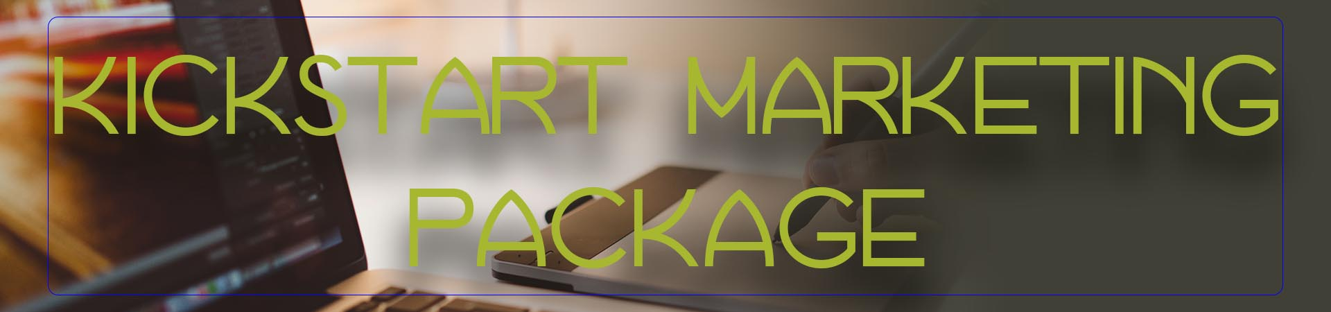 Kickstart marketing package | empower marketing