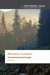 Menschen verstehen: Hermeneutische Besinnungen (von Helmut Dorra) © Trainerverlag