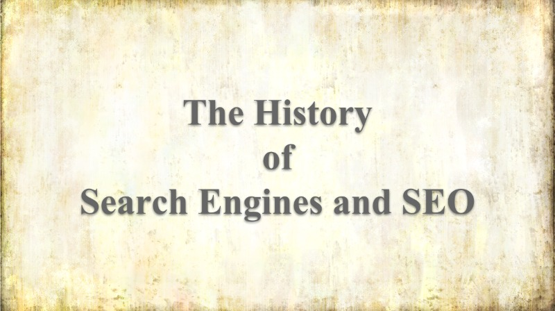 The History of Search Engines and SEO