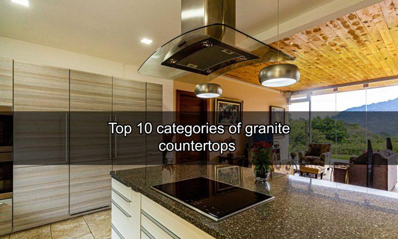 Categories of Granite Countertops (1)