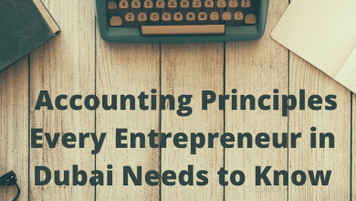 Photo of Five Accounting Principles Every Entrepreneur in Dubai Needs to Know