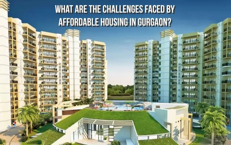 What are the challenges faced by affordable housing in Gurgaon