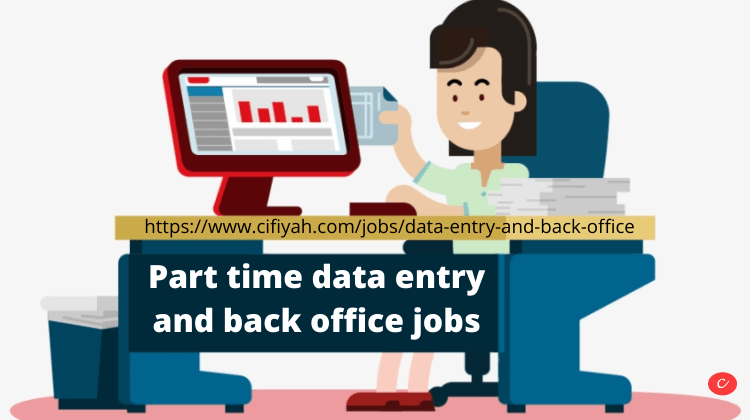 Part time data entry and back office jobs-cifiyah.com