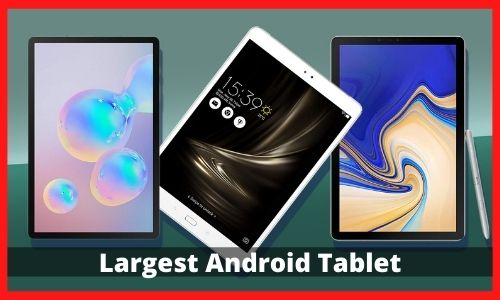 Largest Android Tablet