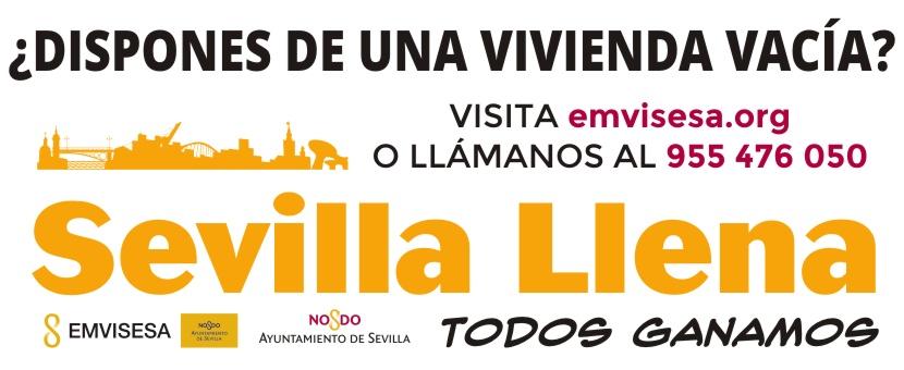 Sevilla llena: todos ganamos. Campaña de captación de viviendas vacías en alquiler y venta.