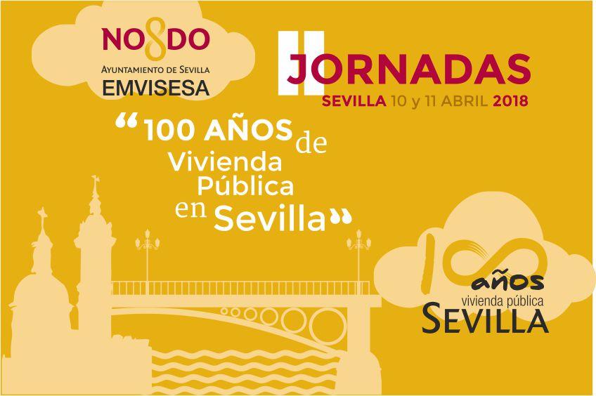 """El martes 10 y el miércoles 11 de abril se celebran las Jornadas """"100 años de vivienda pública en Sevilla"""": #Sevilla100"""