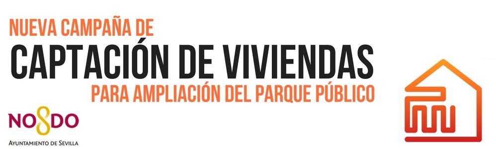 #SevillaLlena no se detiene: Segunda campaña de captación de viviendas vacías del Ayuntamiento de Sevilla.