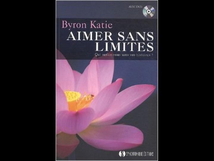 Aimer Sans Limites par Byron Katie