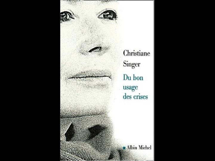 Du bon usage des crises par Christiane Singer