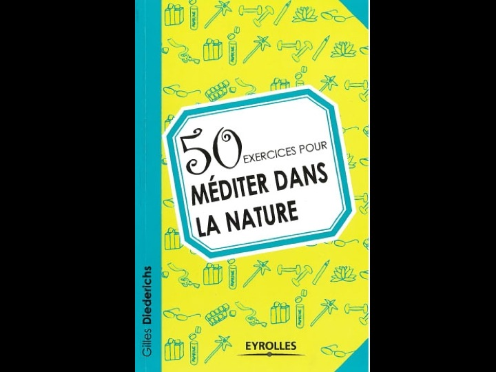 50 Exercices pour méditer dans la nature par Gilles Diederichs