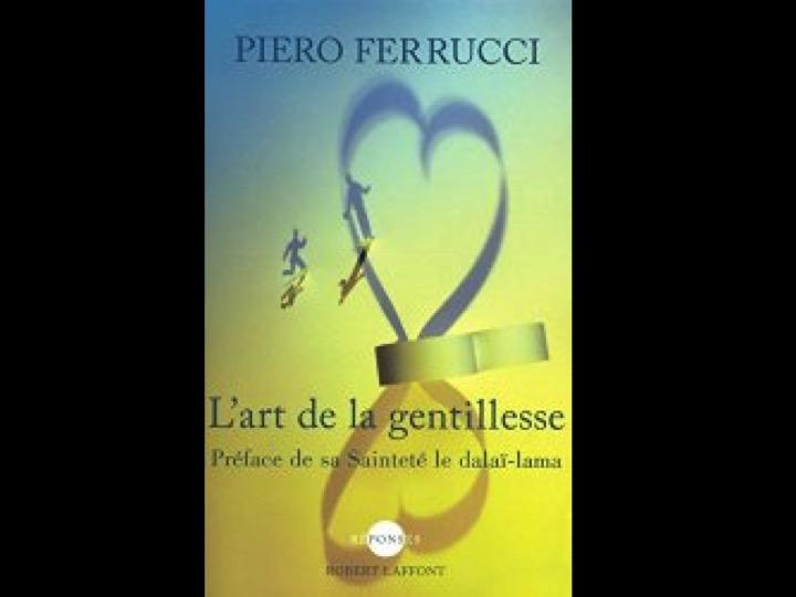 L'art de la gentillesse par Piero Ferrucci