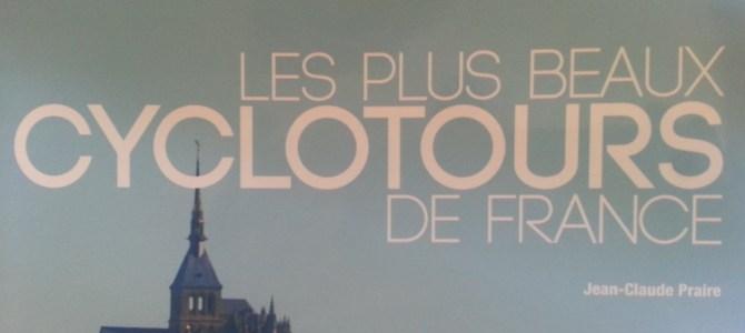 Chronique n°6 : Les plus beaux cyclotours de France, J-C. Praire