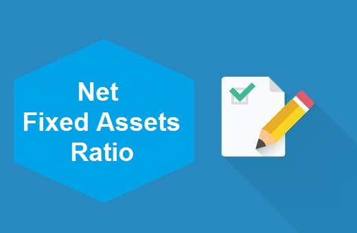 Definition of Net Fixed Assets Ratio