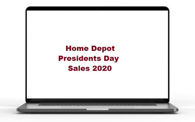 Home Depot Presidents Day Sales 2020