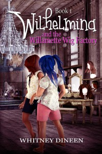 Wilhelmina and the Willamette Wig Factory ebook (1)