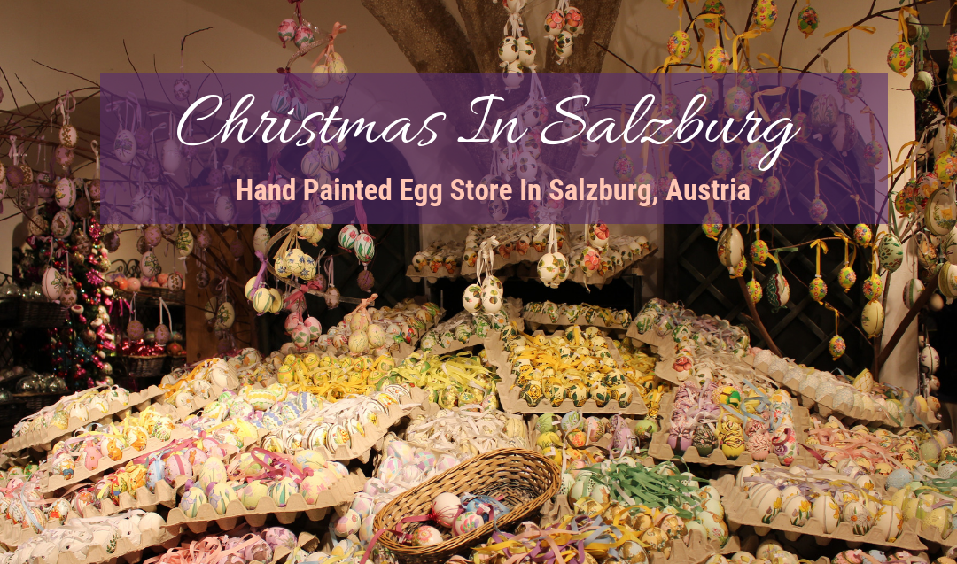 Christmas In Salzburg: Hand Painted Egg Store