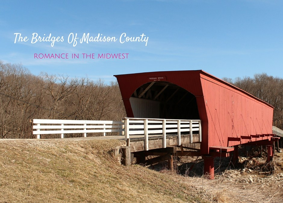 Touring The Covered Bridges Of Madison County