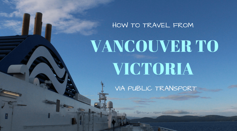 Victoria BC: How To Travel From Vancouver To Victoria Via Public Transport