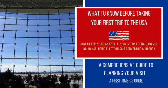 What To Know Before Your First Trip To The USA
