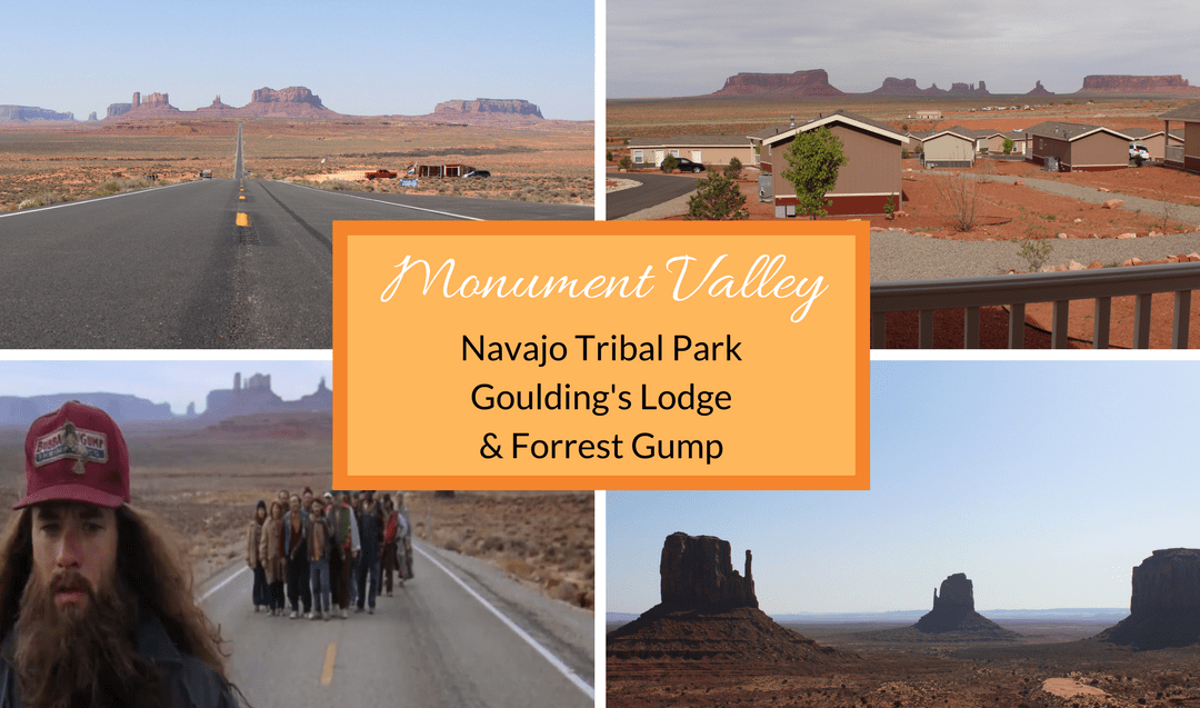Monument Valley: Navajo Tribal Park, Goulding's Lodge & Forrest Gump