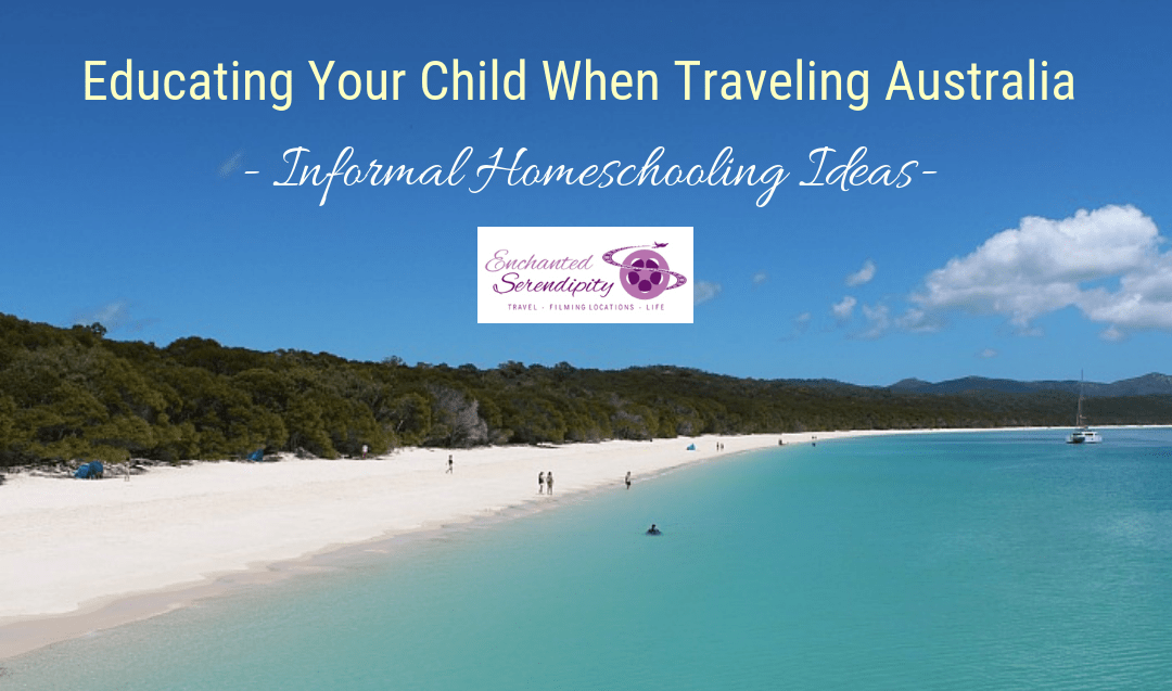 Educating Your Child When Traveling Australia – Informal Homeschooling Ideas