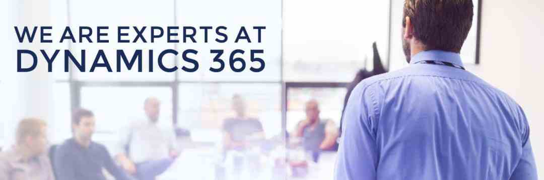 We Are Experts at Dynamics 365
