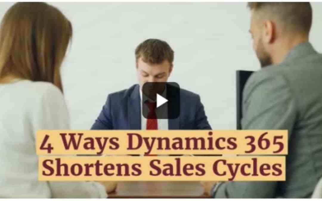4 Ways Dynamics 365 shortens sales cycles