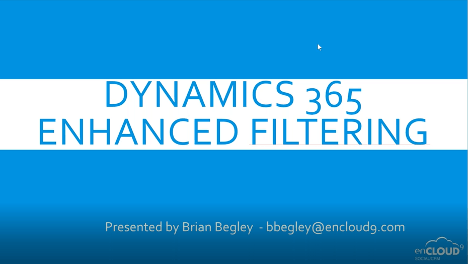 July Webinar – Enhanced Filtering in Dynamics 365
