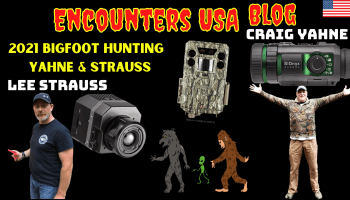 2021 Bigfoot Hunting - Important Tips & Technology With Yahne & Strauss