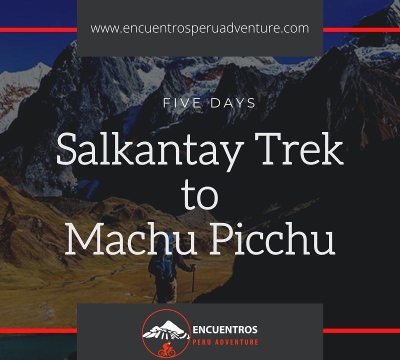 Salkantay Trek to Machu Picchu (5 Days), Salkantay Cusco Peru