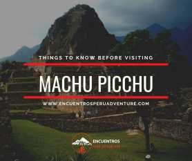 Things to know before visiting Machu Picchu