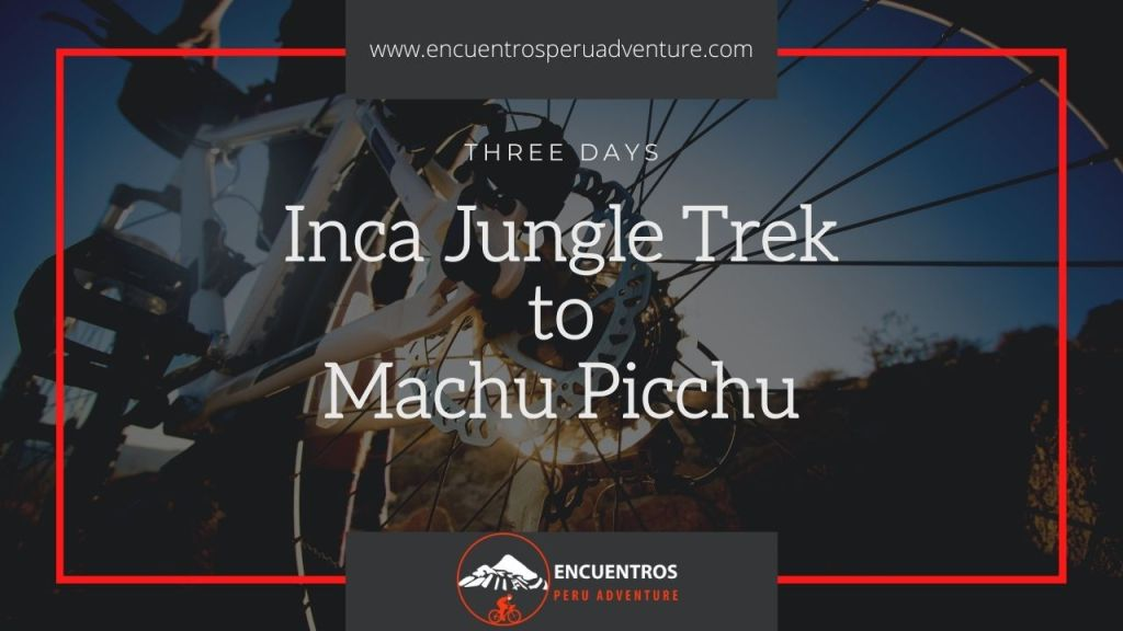 Inca Jungle Trek 3 Days 2 Nights