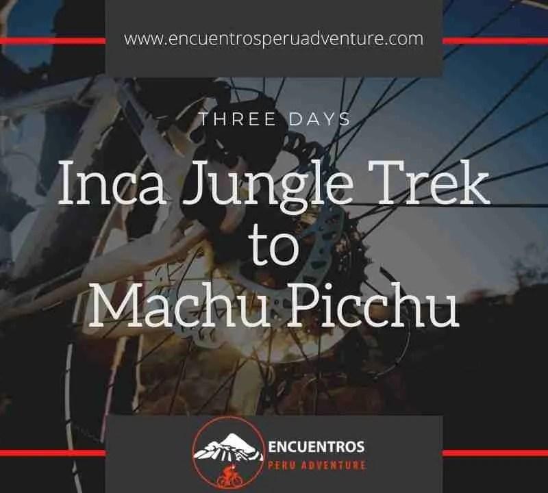 Inca Jungle Trek 3 Days 2 Nights
