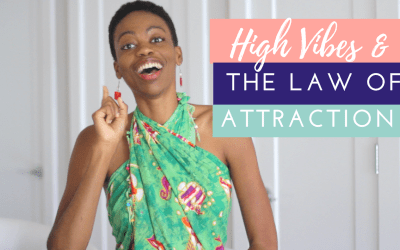 High Vibes & The Law of Attraction: Committing To Your Dreams
