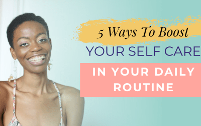 5 Ways To Incorporate More Self Care Into Your Daily Routine