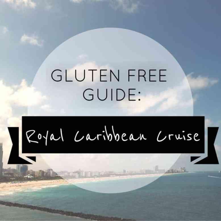 GLUTEN FREE GUIDE: Royal Caribbean Cruises