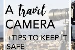 Choosing a travel camera and tips on keeping your camera safe from theft and damage while traveling! Great tips for study abroad students or travelers.