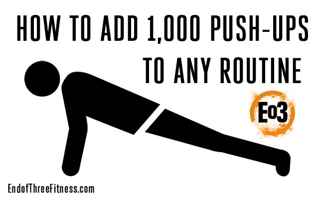 A Practical Guide to Add 1,000 Push-ups per Week to Any Routine