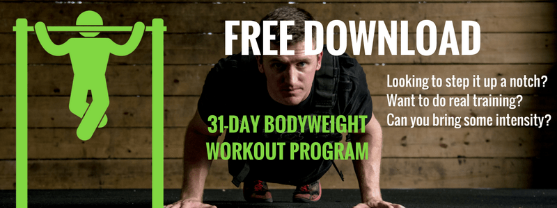 95c9aab3ee3 Are you looking to step it up a notch  Want to do real training  Can you  bring some intensity  31-day Bodyweight Workout Program –  Get FREE access  here.)