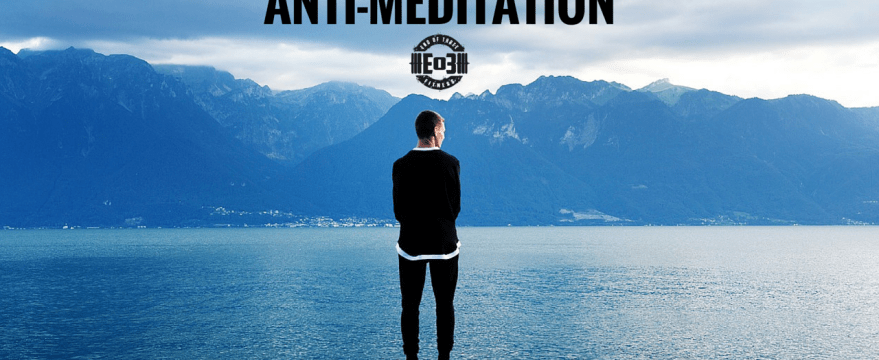 Ep. 63: Anti-Meditation…A.K.A Thinking!