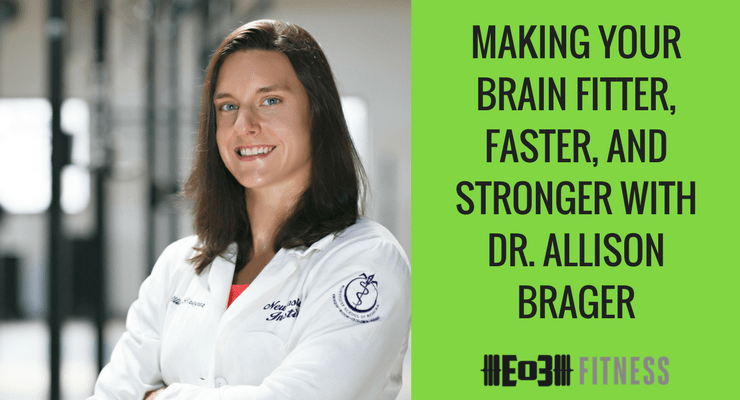 Making Your Brain Fitter, Faster and Stronger with Dr. Allison Brager