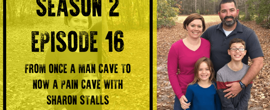 S2E16: From Once a Man Cave to Now a Pain Cave with Sharon Stalls