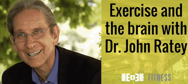 Exercise and the brain with Dr. John Ratey