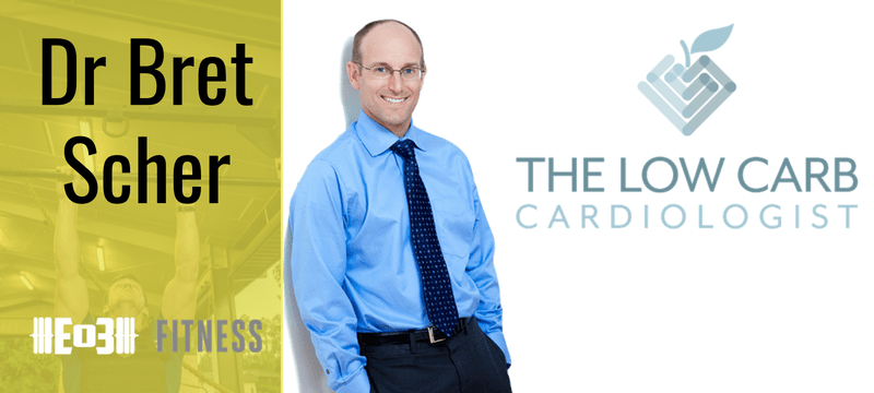 The Low-Carb Cardiologist, Dr. Bret Scher